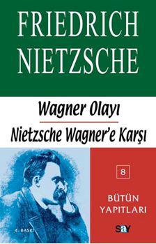 Wagner Olayı - Nietzsche Wagner'e Karşı