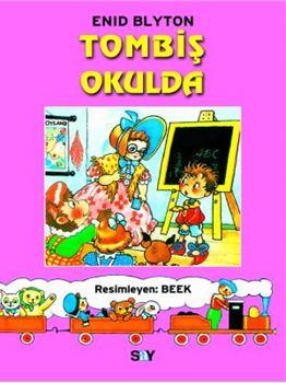 Tombiş Okulda / Tombiş Kitaplar 6