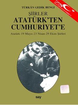 Atatürk'ten Cumhuriyete Şiirler