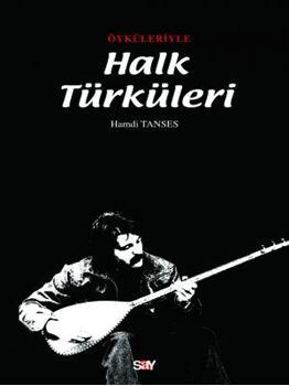 Öyküleriyle Halk Türküleri