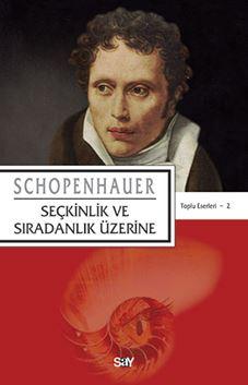 Seçkinlik ve Sıradanlık Üzerine / Schopenhauer Toplu Eserleri 2