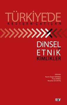 Türkiye'de Kesişen-Çatışan Dinsel ve Etnik Kimlikler