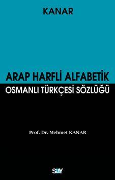 Arap Harfli Alfabetik Osmanlı Türkçesi Sözlüğü (Orta Boy)