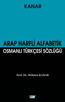 Arap Harfli Alfabetik Osmanlı Türkçesi Sözlüğü (Küçük Boy)