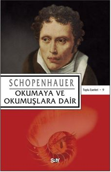 Okumaya ve Okumuşlara Dair / Schopenhauer Toplu Eserleri 9
