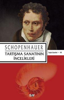 Tartışma Sanatının İncelikleri / Schopenhauer Toplu Eserleri 10