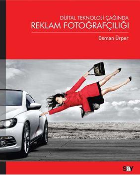 Dijital Teknoloji Çağında Reklam Fotoğrafçılığı