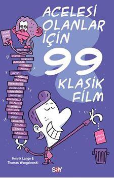 Acelesi Olanlar İçin 99 Klasik Film