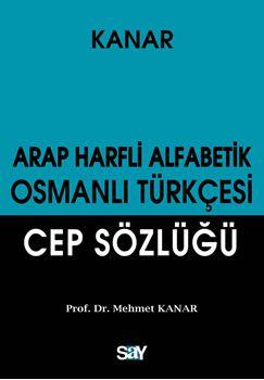 Arap Harfli Alfabetik Osmanlı Türkçesi Cep Sözlüğü