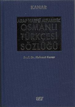 Arap Harfli Alfabetik Osmanlı Türkçesi Sözlüğü (Ciltli)