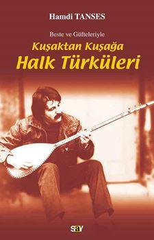 Kuşaktan Kuşağa Halk Türküleri