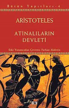 Atinalıların Devleti - Aristoteles Bütün Yapıtları 4