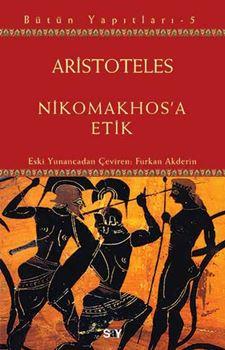 Nikomakhos'a Etik - Aristoteles Bütün Yapıtları - 5