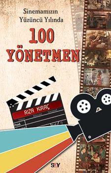 Sinemamızın Yüzüncü Yılında 100 Yönetmen
