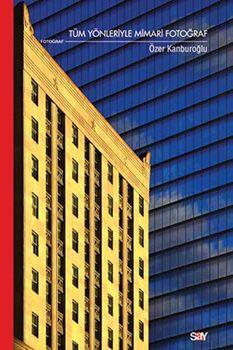 Tüm Yönleriyle Mimari Fotoğraf