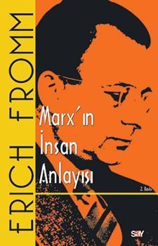 Marx'ın Düşüncesinde Hümanizm, Yabancılaşma ve Materyalizm