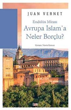 Avrupa İslam'a Neler Borçlu? resmi