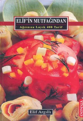 Elif'in Mutfağından Ağzınıza Layık 400 Tarif (Ciltli)