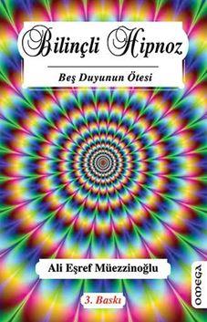 Bilinçli Hipnoz Beş Duyunun Ötesi