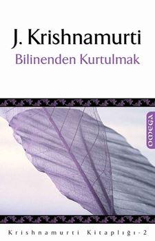 Krishnamurti Kitaplığı - 2 / Bilinenden Kurtulmak