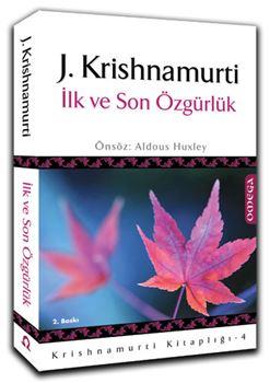 Krishnamurti Kitaplığı - 4 / İlk ve Son Özgürlük