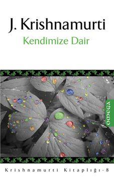 Krishnamurti Kitaplığı - 8 / Kendimize Dair
