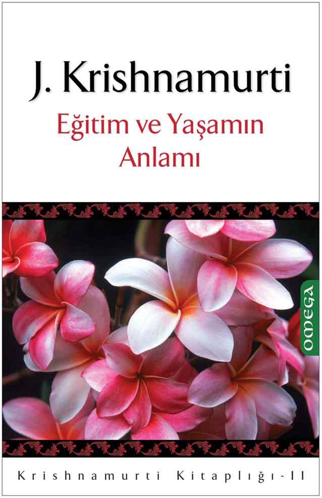 Krishnamurti Kitaplığı - 11 / Eğitim ve Yaşamın Anlamı