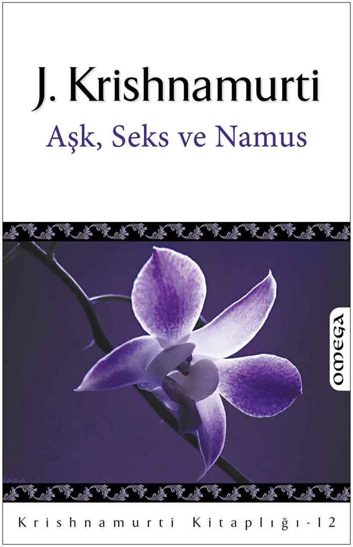 Krishnamurti Kitaplığı - 12 / Aşk Seks ve Namus