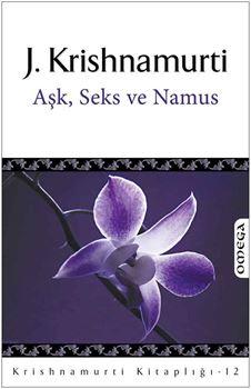 Krishnamurti Kitaplığı - 12 / Aşk, Seks ve Namus