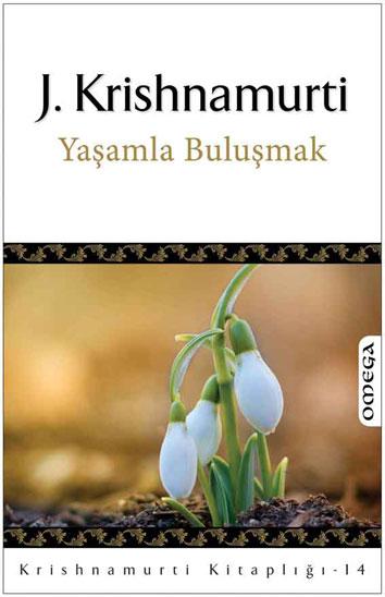 Krishnamurti Kitaplığı - 14 / Yaşamla Buluşmak