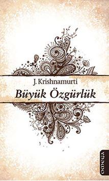 Krishnamurti Kitaplığı - 15 / Büyük Özgürlük