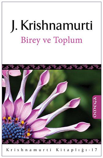 Krishnamurti Kitaplığı - 17 / Birey ve Toplum