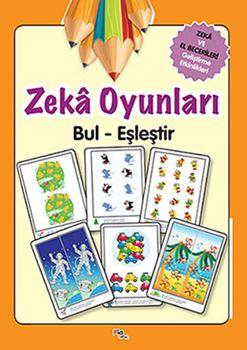 Zeka ve El Becerileri Geliştirme Etkinlikleri / Zeka Oyunları / Bul-Eşleştir