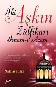 İki Aşkın Zülfikarı İmam-ı Azam