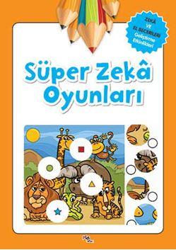 Zeka ve El Becerileri Geliştirme Etkinlikleri / Süper Zeka Oyunları