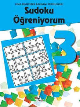 Sudoku Öğreniyorum 3 - Zekâ Geliştiren Bulmaca Etkinlikleri