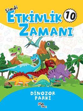 Şimdi Etkinlik Zamanı 10 - Dinazor Parkı