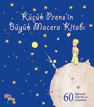 Küçük Prens'in Büyük Macera Kitabı - 60 Eğlenceli Aktivite ve Çıkartma
