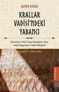 Krallar Vadisi'ndeki Yabancı - Firavun'un Veziri Yuya İbranilerin Atası Yusuf Peygamber'e Nasıl Dönüştü? resmi