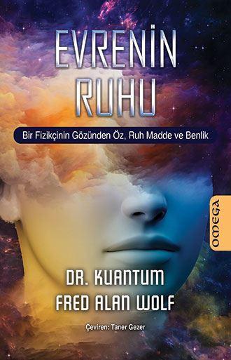 Evrenin Ruhu - Bir Fizikçinin Gözünden Öz, Ruh Madde ve Bellek