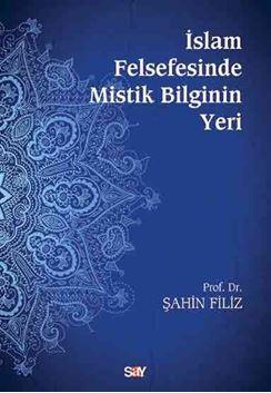 İslam Felsefesinde Mistik Bilginin Yeri resmi