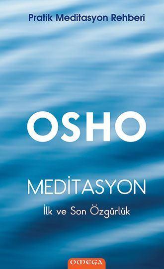 Meditasyon / İlk ve Son Özgürlük / Pratik Meditasyon Rehberi