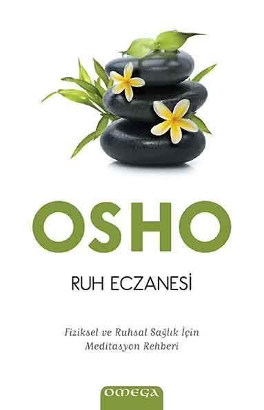 Ruh Eczanesi - Fiziksel ve Ruhsal Sağlık İçin Meditasyon Rehberi
