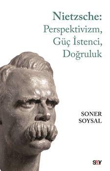 Nietzsche: Perspektivizm, Güç İstenci, Doğruluk resmi
